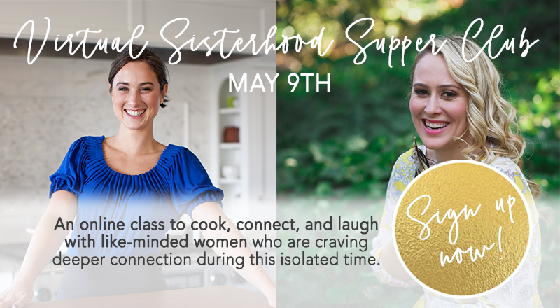 Virtual Sisterhood Supper Club Dinner Date